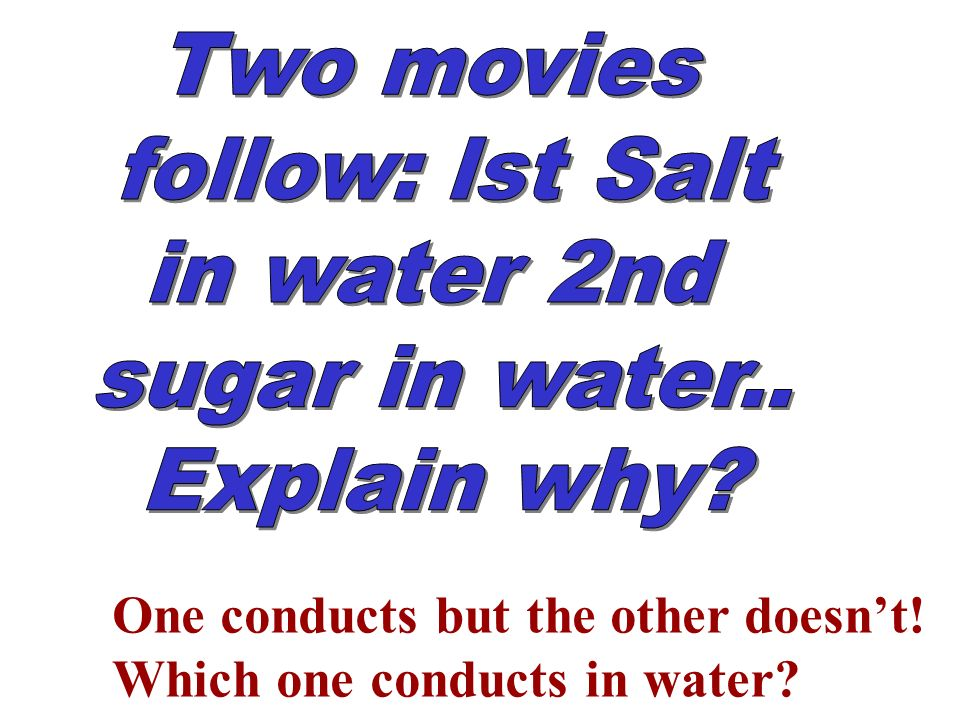 One conducts but the other doesnt! Which one conducts in water