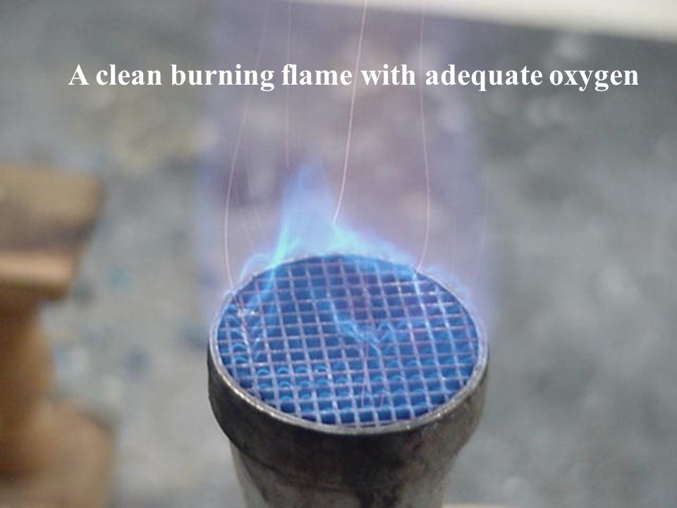 A clean burning flame with adequate oxygen