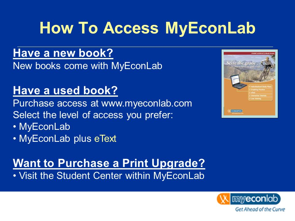Have a new book. New books come with MyEconLab Have a used book.