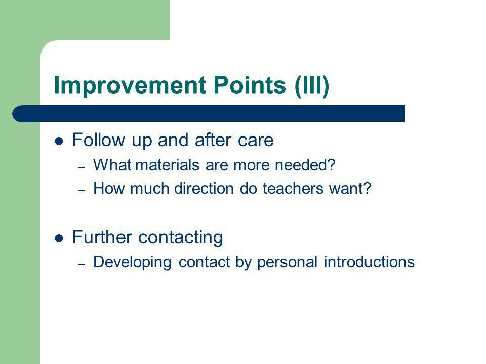 Improvement Points (III) Follow up and after care – What materials are more needed.