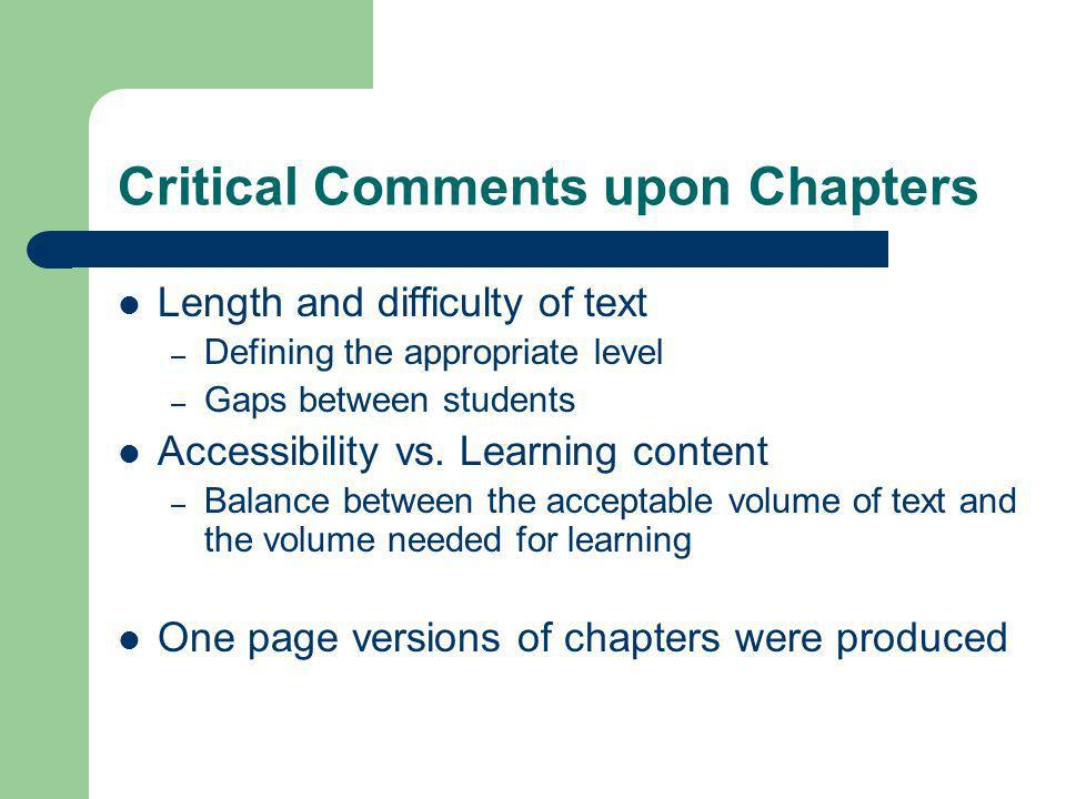 Critical Comments upon Chapters Length and difficulty of text – Defining the appropriate level – Gaps between students Accessibility vs.