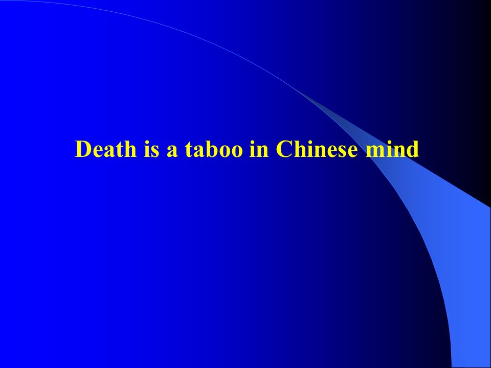 Death is a taboo in Chinese mind