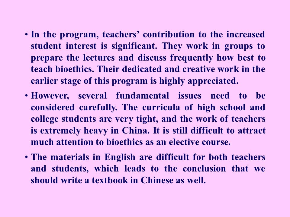 In the program, teachers contribution to the increased student interest is significant. They work in groups to prepare the lectures and discuss freque
