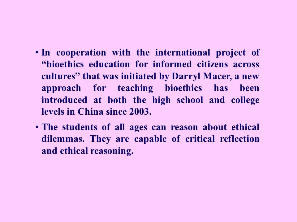 In cooperation with the international project of bioethics education for informed citizens across cultures that was initiated by Darryl Macer, a new a