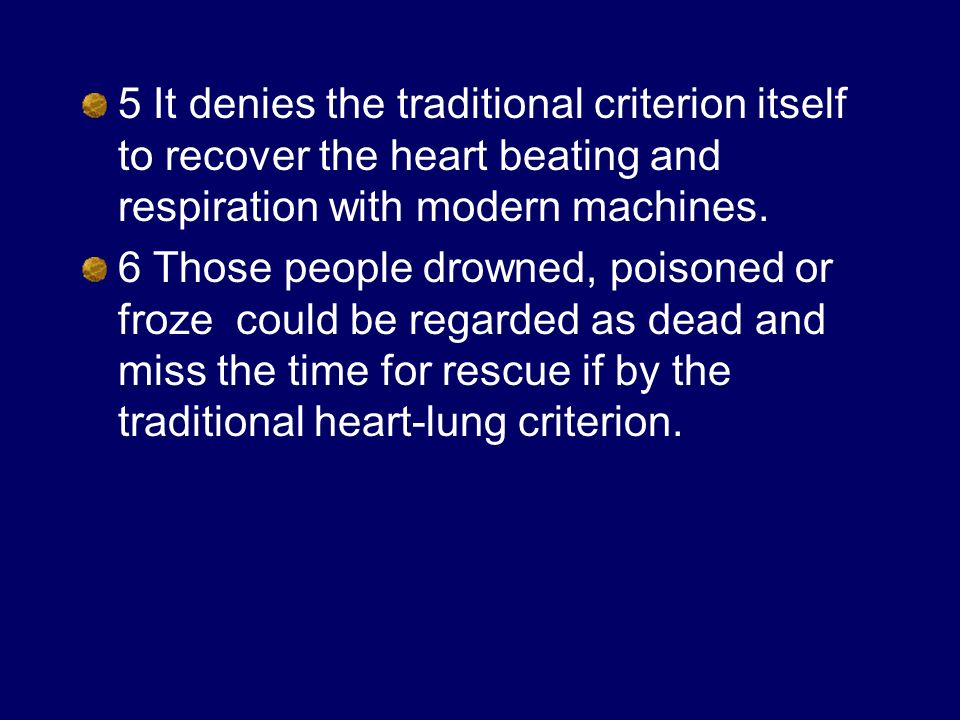 5 It denies the traditional criterion itself to recover the heart beating and respiration with modern machines.