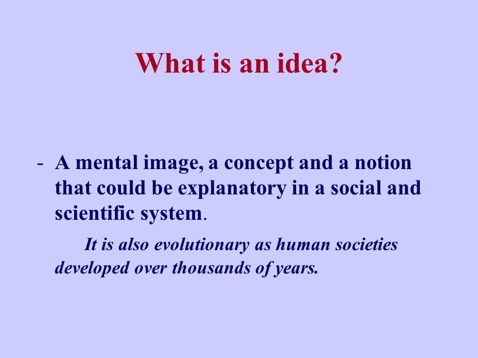 What is an idea.