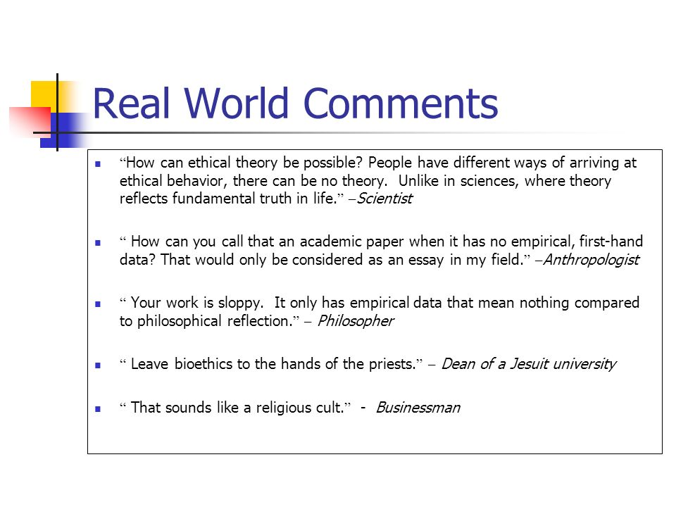 Real World Comments How can ethical theory be possible.