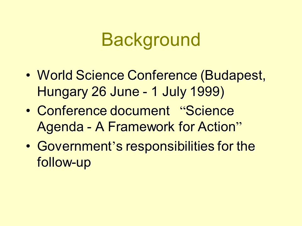 Background World Science Conference (Budapest, Hungary 26 June - 1 July 1999)World Science Conference (Budapest, Hungary 26 June - 1 July 1999) Confer