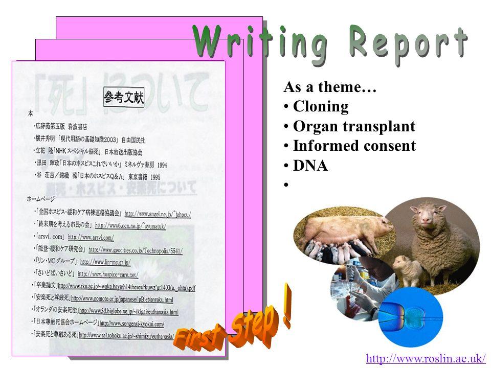 http://www.roslin.ac.uk/ As a theme… Cloning Organ transplant Informed consent DNA