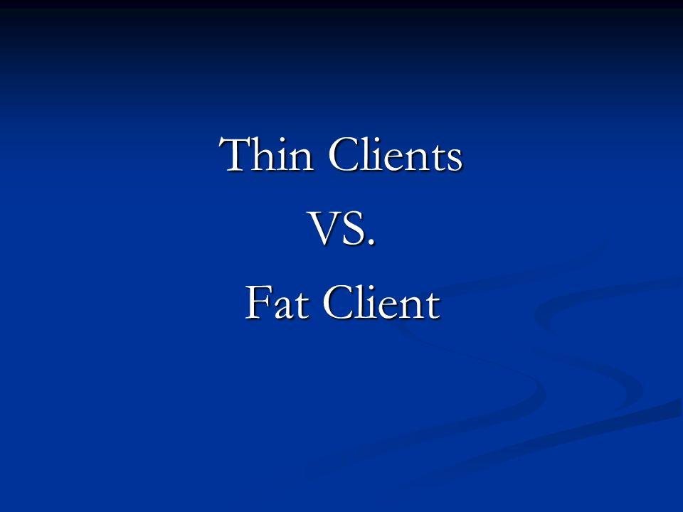 Thin Clients VS. Fat Client