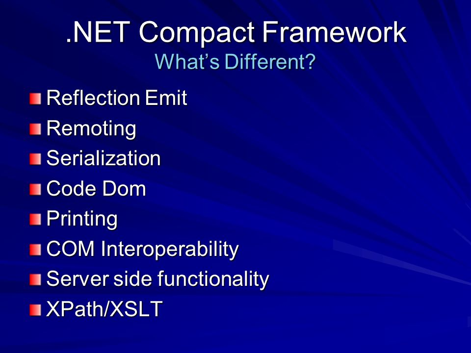 .NET Compact Framework Whats Different.