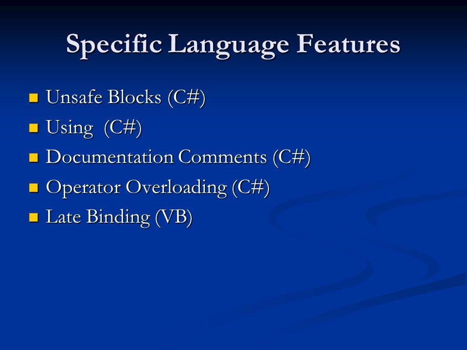 Specific Language Features Unsafe Blocks (C#) Unsafe Blocks (C#) Using (C#) Using (C#) Documentation Comments (C#) Documentation Comments (C#) Operato