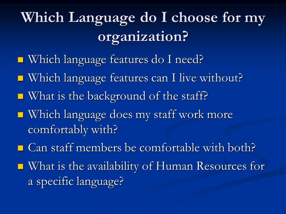 Which Language do I choose for my organization? Which language features do I need? Which language features do I need? Which language features can I li