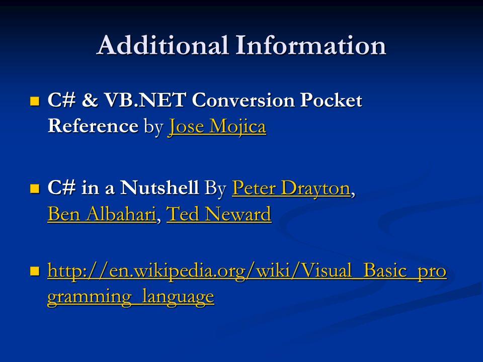 Additional Information C# & VB.NET Conversion Pocket Reference by Jose Mojica C# & VB.NET Conversion Pocket Reference by Jose MojicaJose MojicaJose Mo