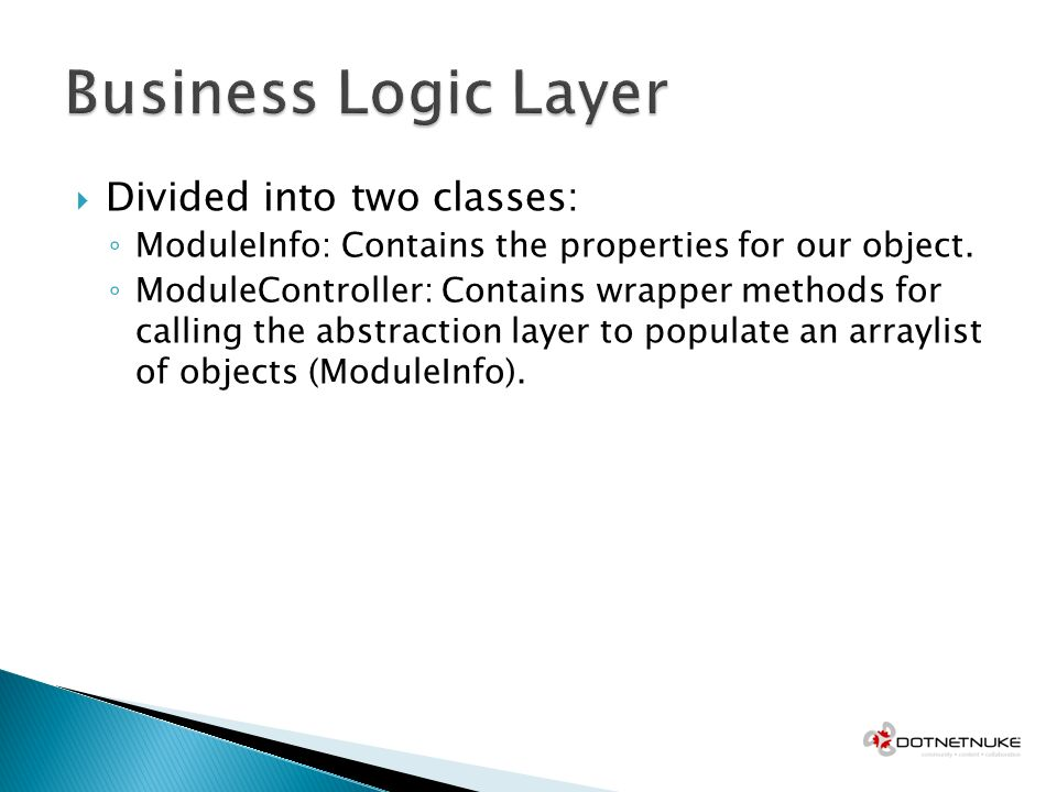 Divided into two classes: ModuleInfo: Contains the properties for our object.
