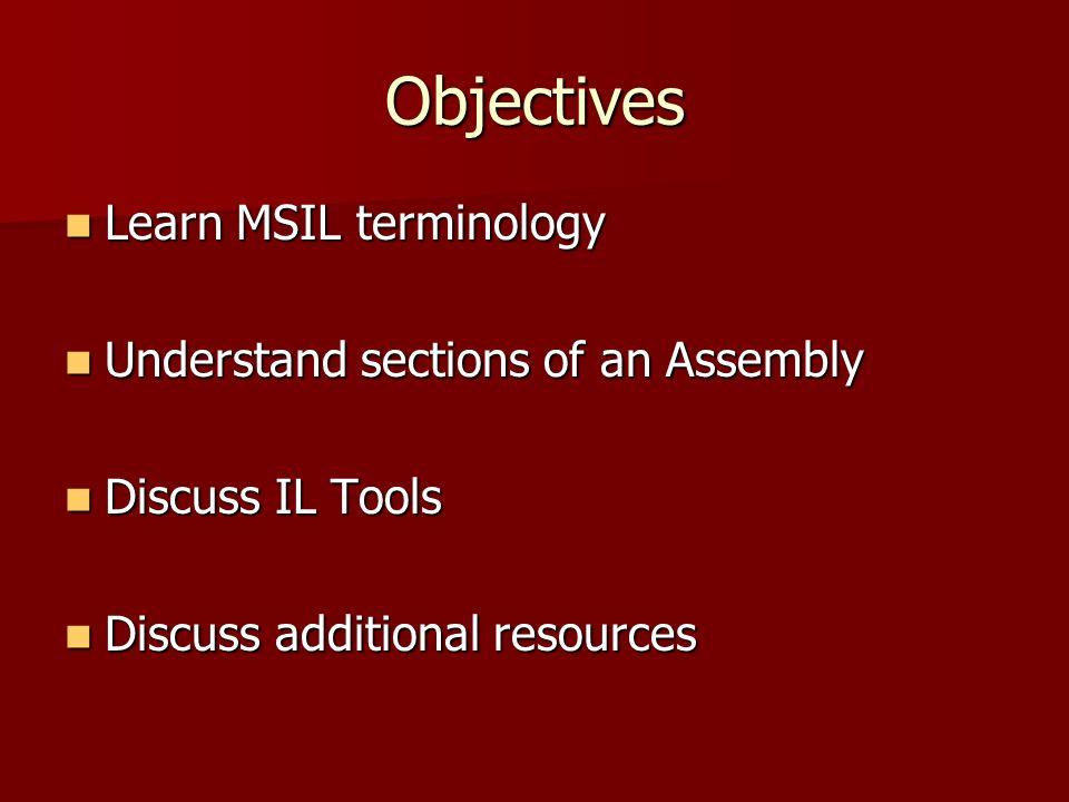 Advantages of Understanding MSIL Better understanding=Better troubleshooting.