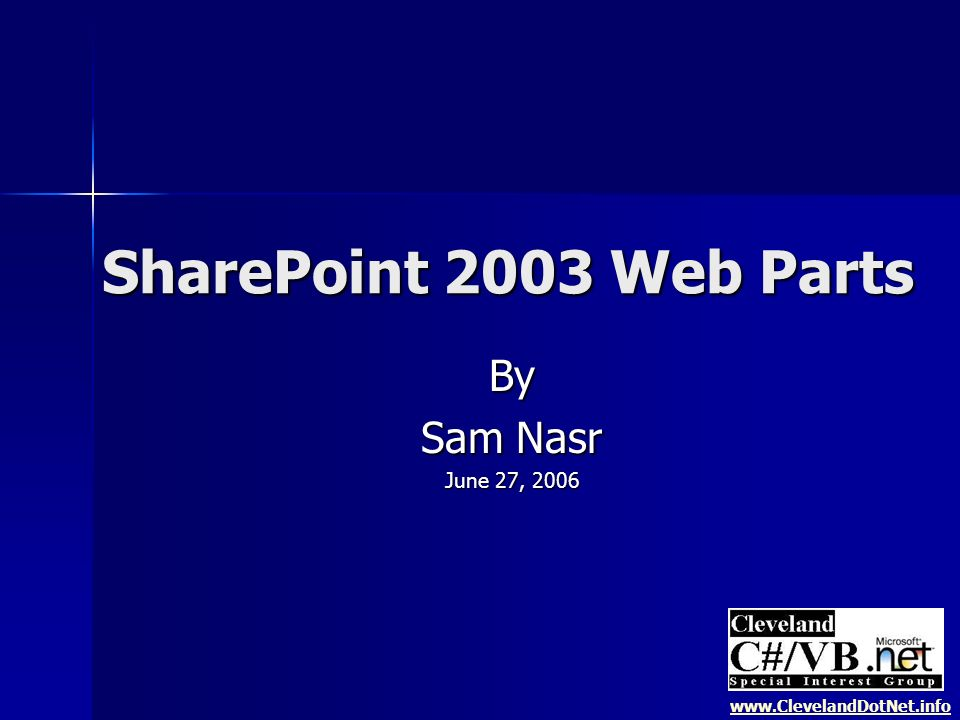 Resources Web Part Template for Visual Studio Web Part Template for Visual Studio http://www.microsoft.com/downloads/details.aspx?FamilyId=CAC3E0D2-BEC1-494C- A74E-75936B88E3B5&displaylang=en http://www.microsoft.com/downloads/details.aspx?FamilyId=CAC3E0D2-BEC1-494C- A74E-75936B88E3B5&displaylang=en Son of Smart Part Son of Smart Part http://www.gotdotnet.com/workspaces/workspace.aspx?id=6cfaabc8-db4d-41c3-8a88- 3f974a7d0abe http://www.gotdotnet.com/workspaces/workspace.aspx?id=6cfaabc8-db4d-41c3-8a88- 3f974a7d0abe The Rational Guide to Building SharePoint Web Parts The Rational Guide to Building SharePoint Web Parts http://www.amazon.com/gp/product/0972688862/qid=1151515832/sr=1- 1/ref=sr_1_1/102-1550737-3506543?s=books&v=glance&n=283155 http://www.amazon.com/gp/product/0972688862/qid=1151515832/sr=1- 1/ref=sr_1_1/102-1550737-3506543?s=books&v=glance&n=283155 Microsoft SharePoint Products and Technologies Resource Kit Microsoft SharePoint Products and Technologies Resource Kit http://www.bookpool.com/ss?qs=sharepoint+resource+kit&x=0&y=0