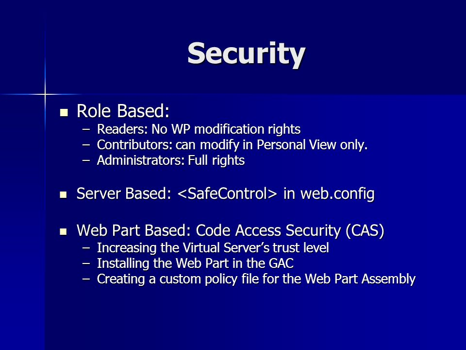 Security Role Based: Role Based: –Readers: No WP modification rights –Contributors: can modify in Personal View only.