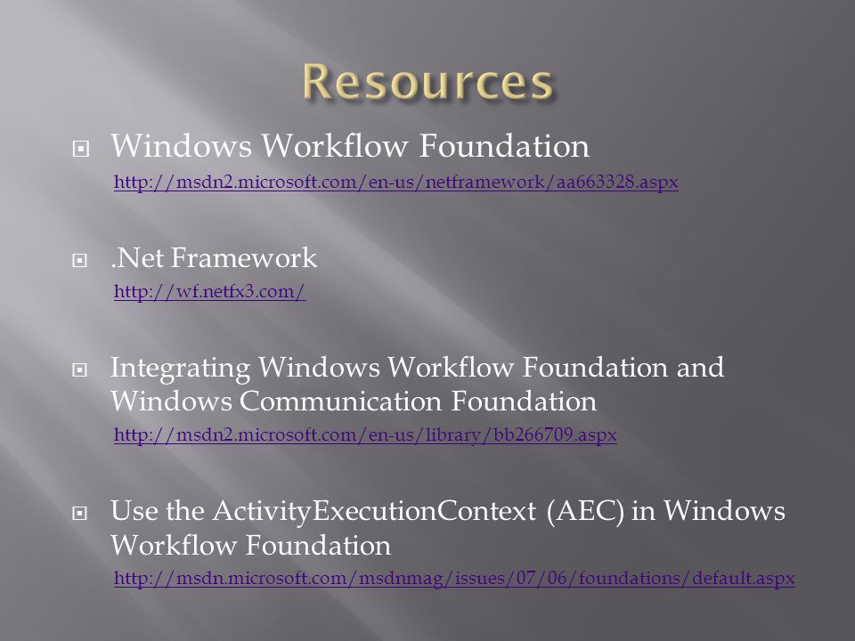 Windows Workflow Foundation   Framework   Integrating Windows Workflow Foundation and Windows Communication Foundation   Use the ActivityExecutionContext (AEC) in Windows Workflow Foundation