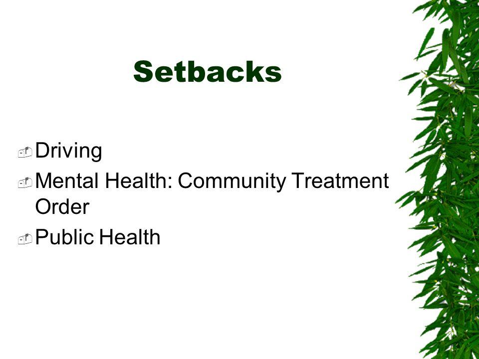 Setbacks Driving Mental Health: Community Treatment Order Public Health