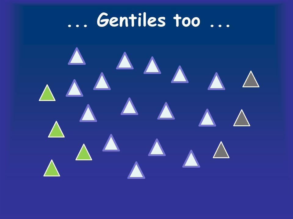 ... Gentiles too...