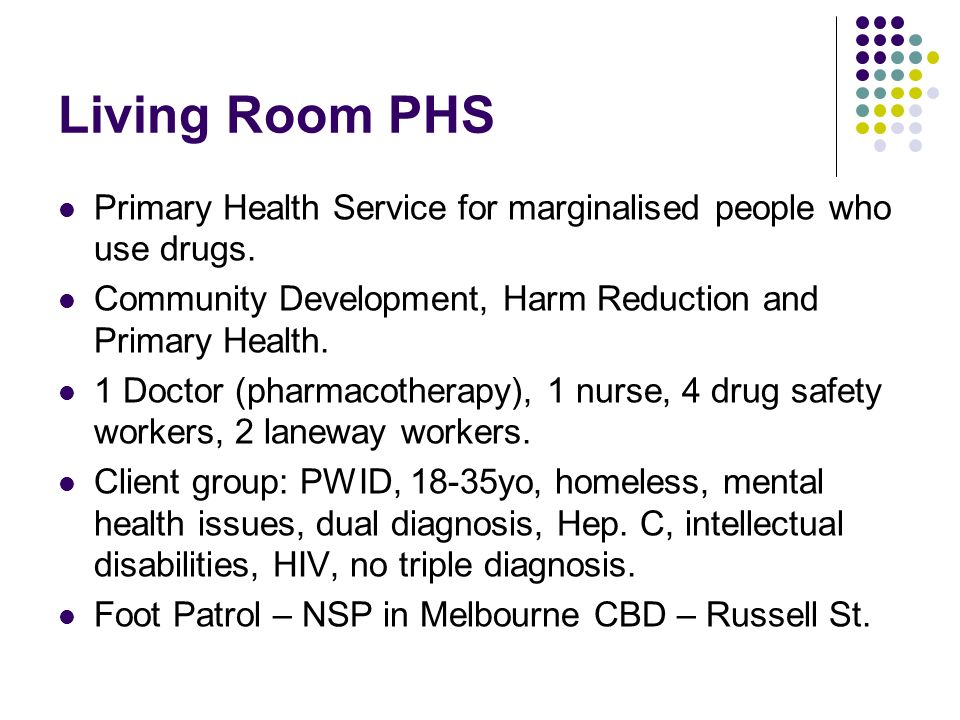 Living Room PHS Primary Health Service for marginalised people who use drugs.