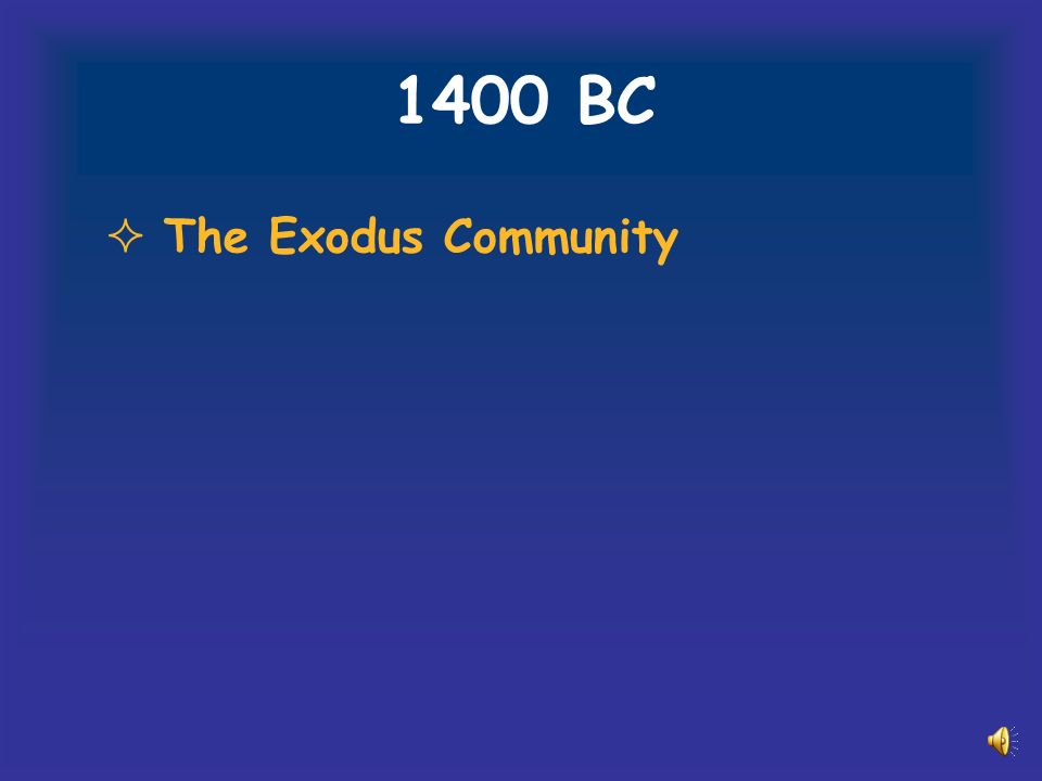 1400 BC The Exodus Community
