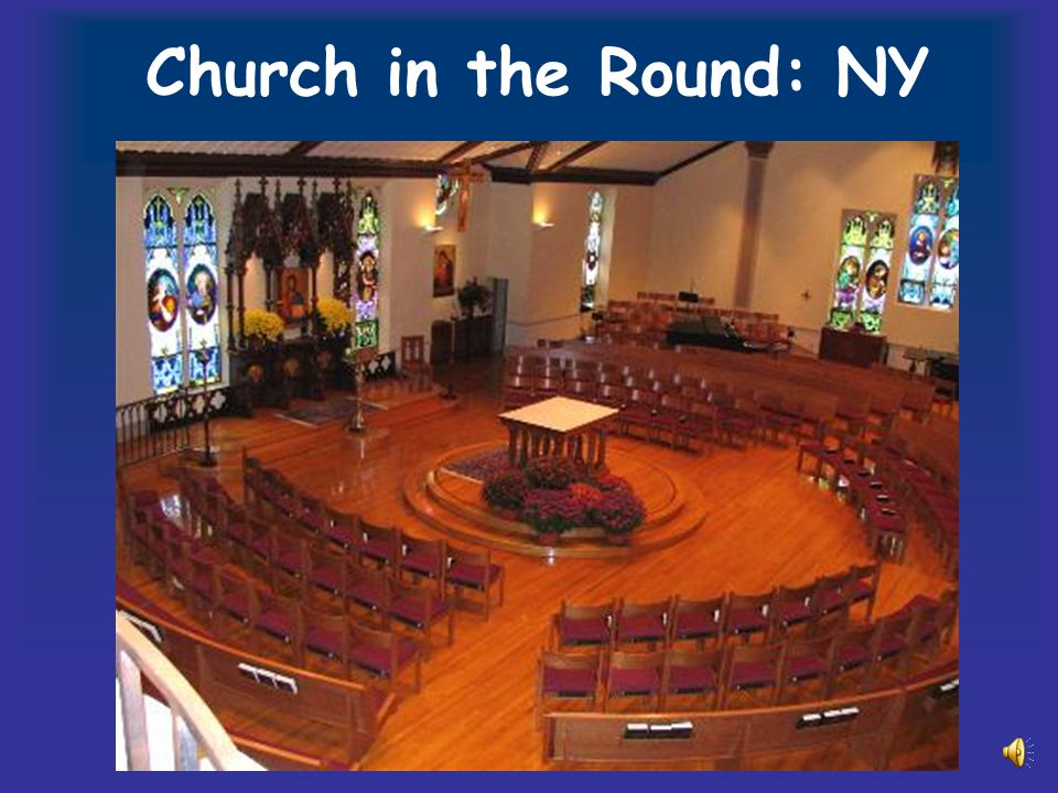 Church in the Round: NY