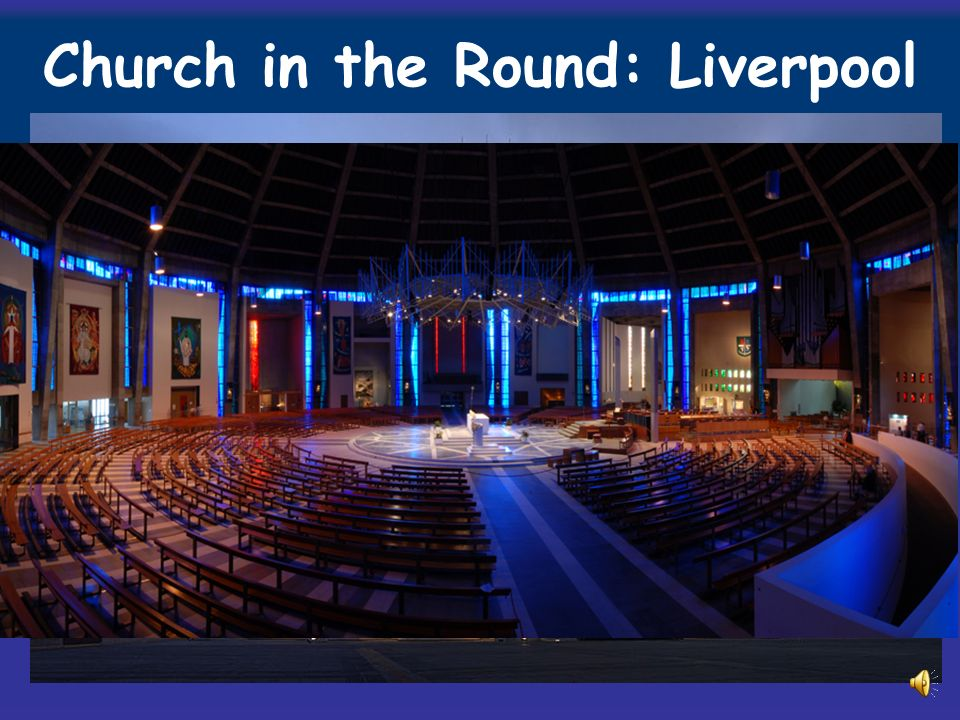 Church in the Round: Liverpool