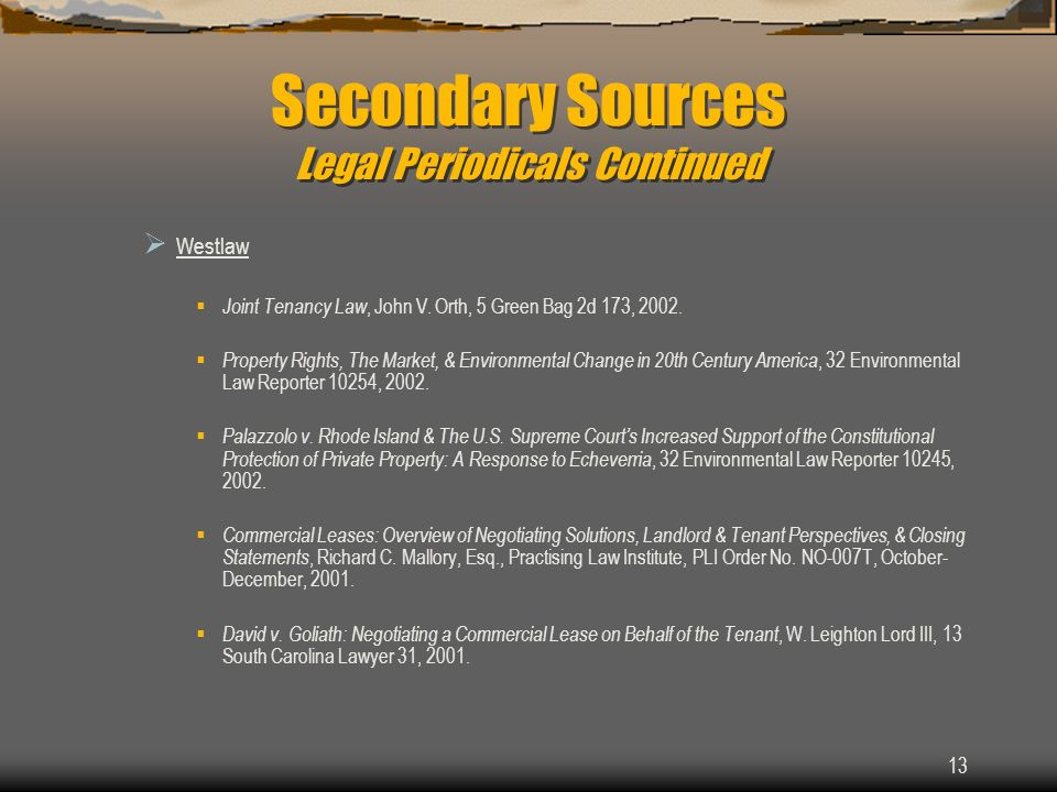 13 Secondary Sources Legal Periodicals Continued Westlaw Joint Tenancy Law, John V.
