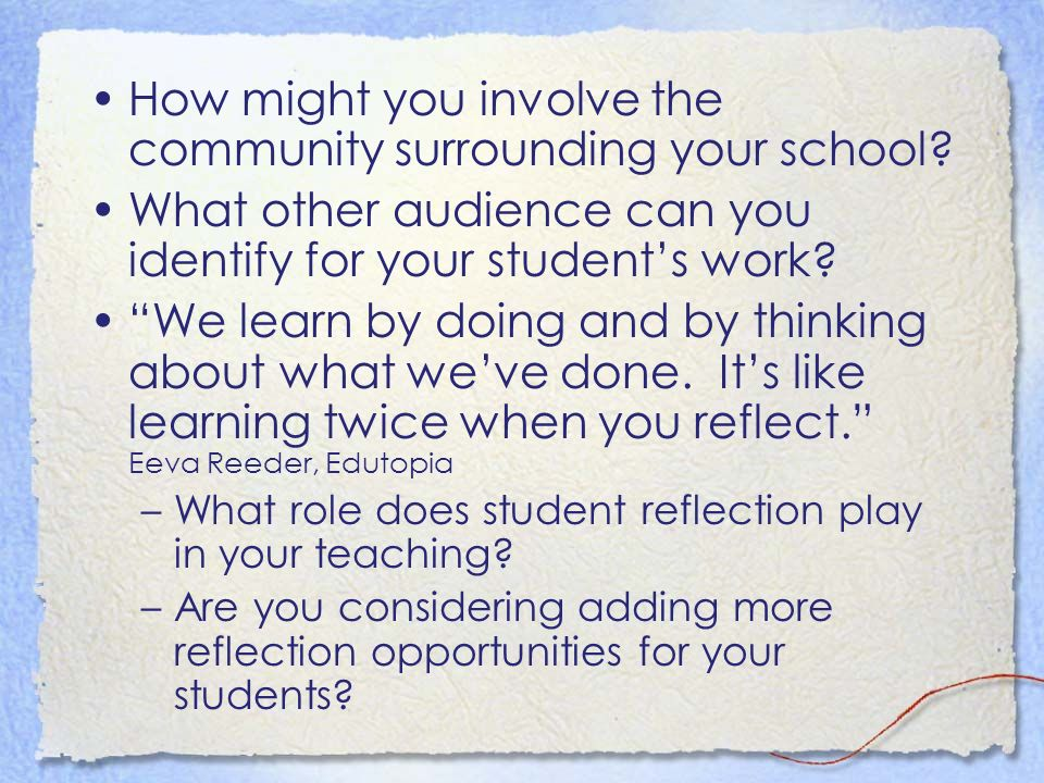 How might you involve the community surrounding your school.