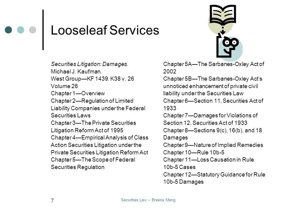 Securities Law -- Breena Meng 7 Looseleaf Services Securities Litigation: Damages. Michael J. Kaufman. West GroupKF 1439. K38 v. 26 Volume 26 Chapter