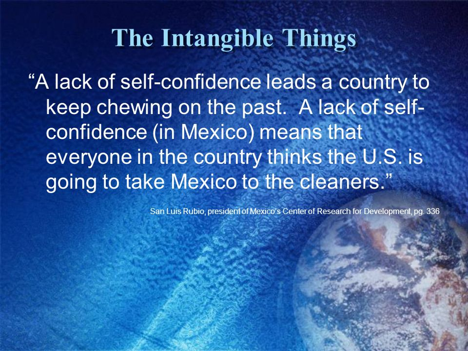 The Intangible Things A lack of self-confidence leads a country to keep chewing on the past.