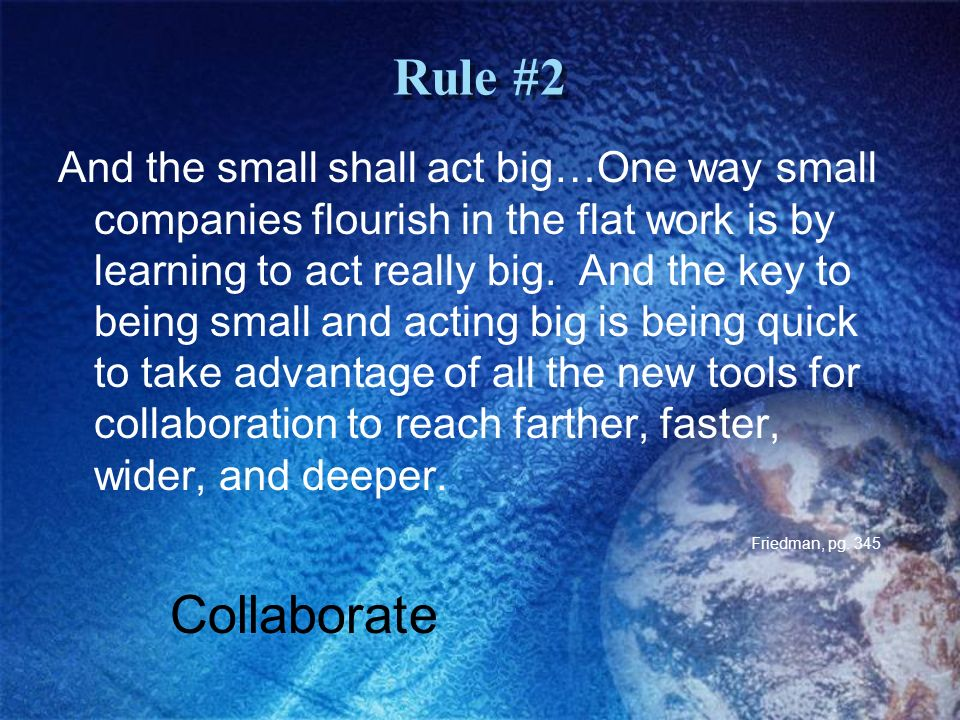 Rule #2 And the small shall act big…One way small companies flourish in the flat work is by learning to act really big.