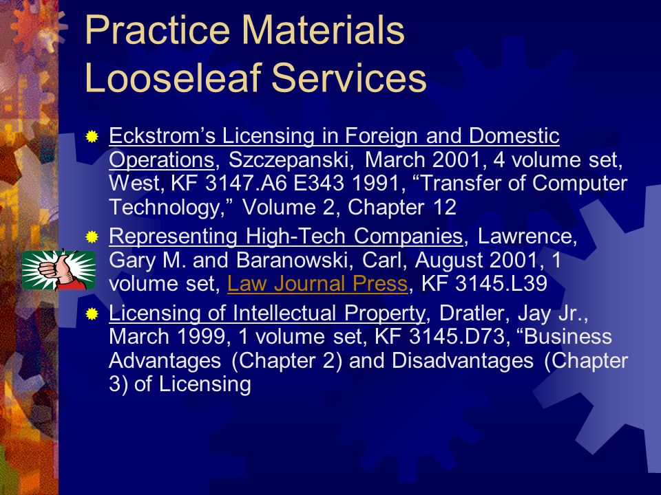 Practice Materials Looseleaf Services Eckstroms Licensing in Foreign and Domestic Operations, Szczepanski, March 2001, 4 volume set, West, KF 3147.A6 E343 1991, Transfer of Computer Technology, Volume 2, Chapter 12 Representing High-Tech Companies, Lawrence, Gary M.