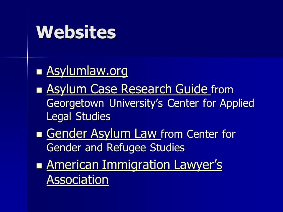 Websites Asylumlaw.org Asylumlaw.org Asylumlaw.org Asylum Case Research Guide from Georgetown Universitys Center for Applied Legal Studies Asylum Case