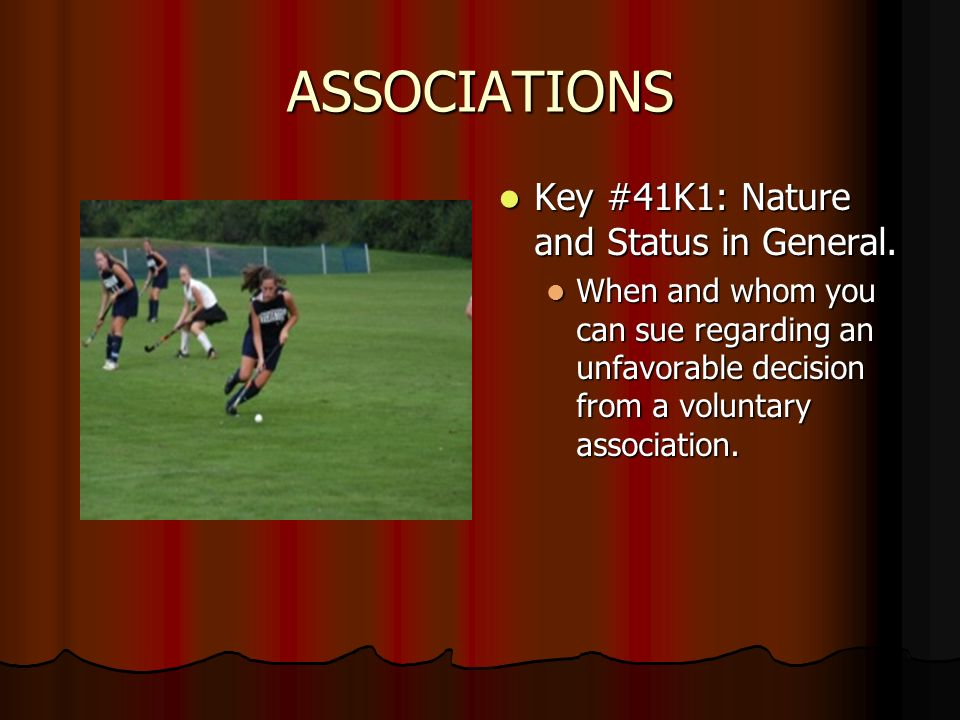 ASSOCIATIONS Key #41K1: Nature and Status in General.