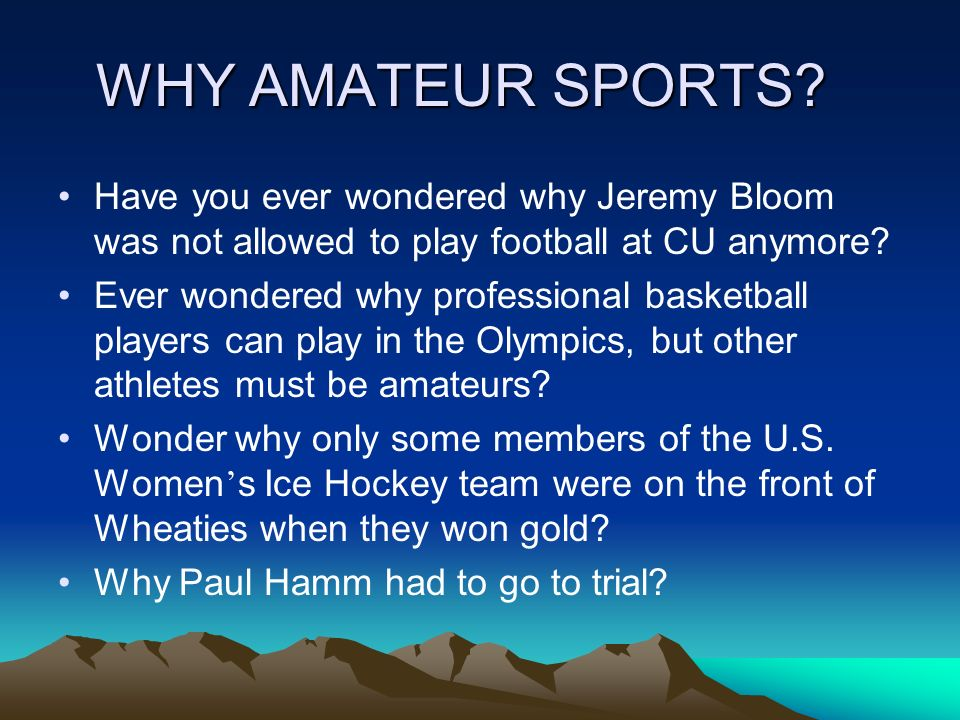 WHY AMATEUR SPORTS.