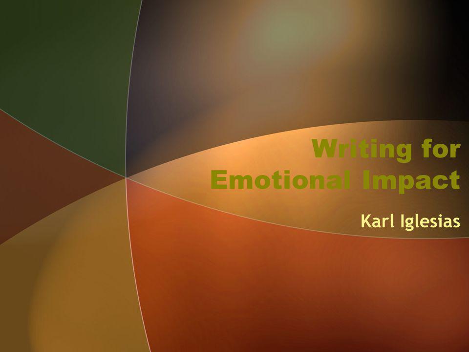 Writing for Emotional Impact Karl Iglesias