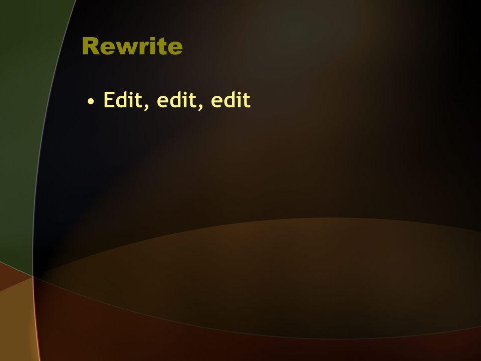 Rewrite Edit, edit, edit