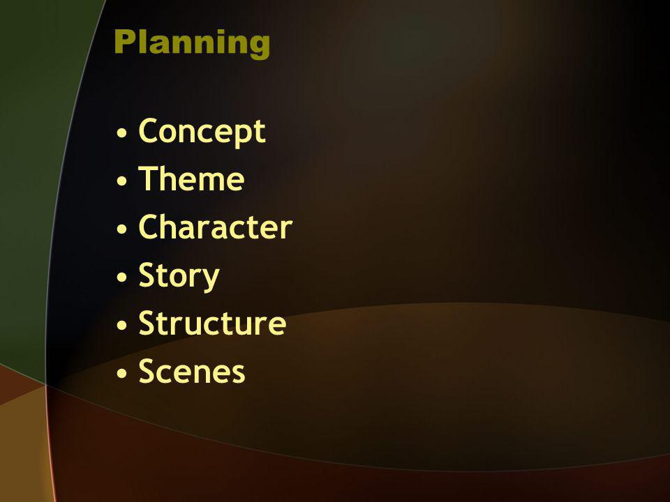 Planning Concept Theme Character Story Structure Scenes