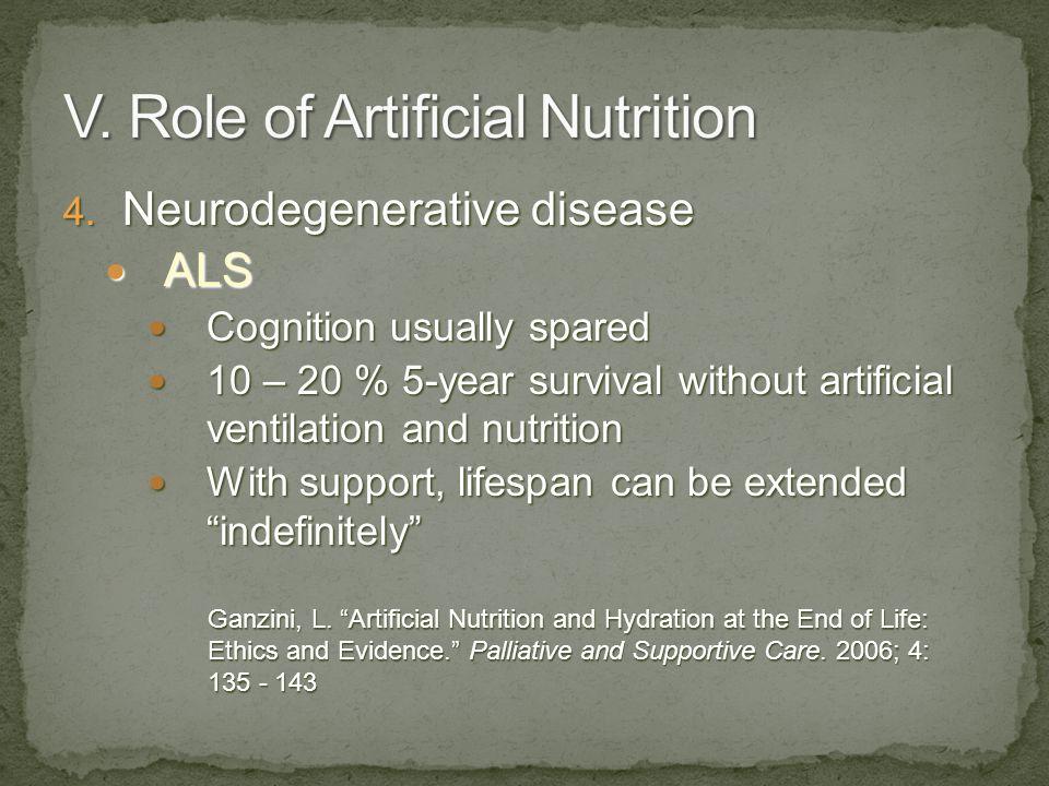 4. Neurodegenerative disease ALS ALS Cognition usually spared Cognition usually spared 10 – 20 % 5-year survival without artificial ventilation and nu