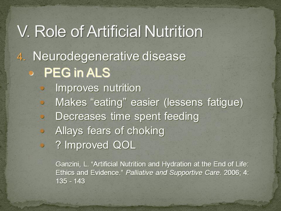 4. Neurodegenerative disease PEG in ALS PEG in ALS Improves nutrition Improves nutrition Makes eating easier (lessens fatigue) Makes eating easier (le
