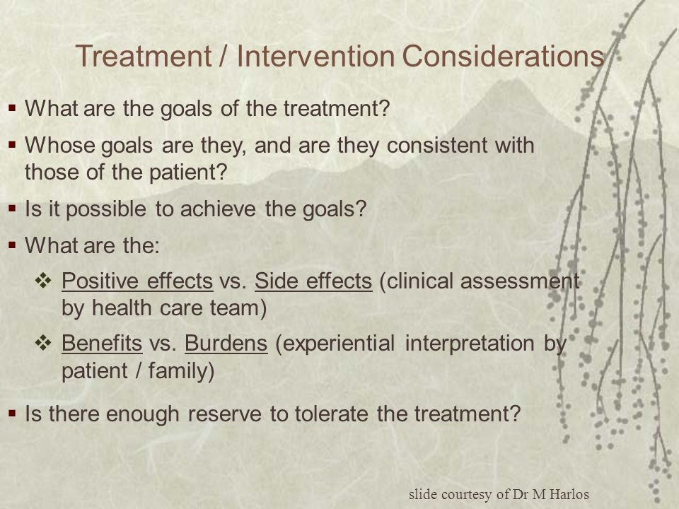 What are the goals of the treatment.