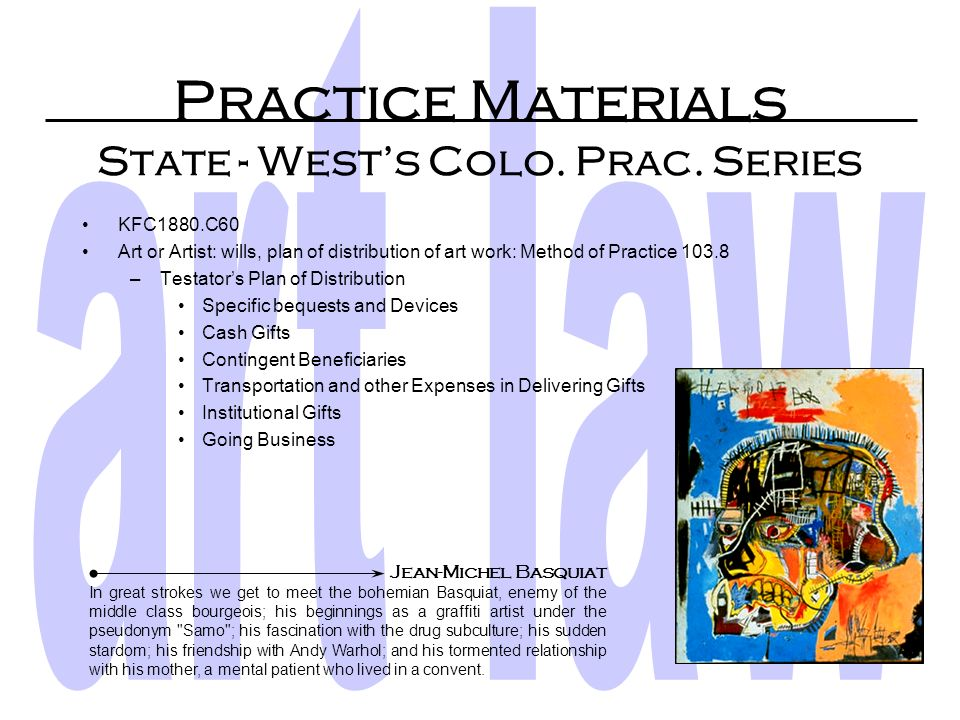 Practice Materials State - Wests Colo. Law Finder KFC1861.W472 (2002) Art and Artists: –Generally – USCA 20 § 41 et seq. –Exhibitions Indemnity USCA 2