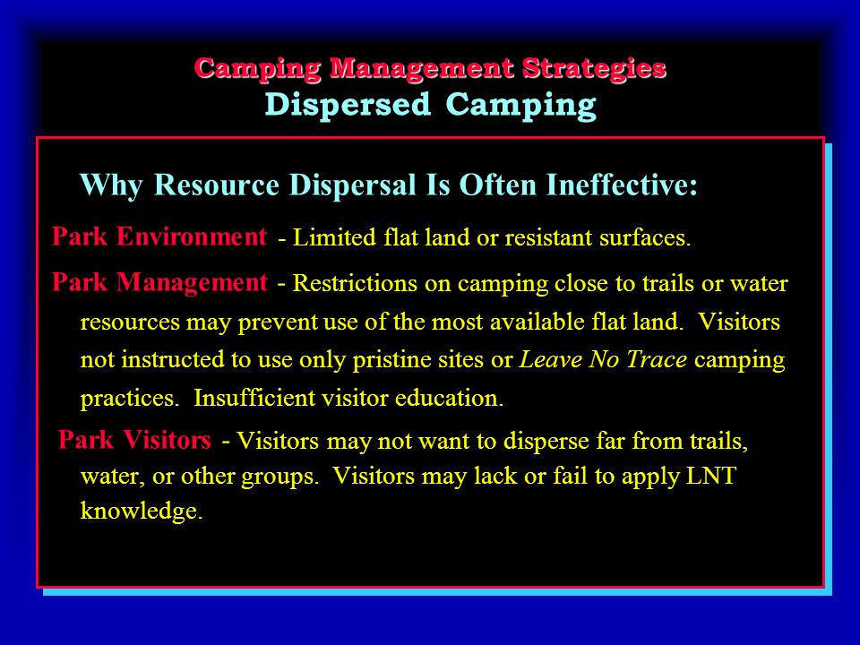 Camping Management Strategies Camping Management Strategies Dispersed Camping Why Resource Dispersal Is Often Ineffective: Park Environment - Limited