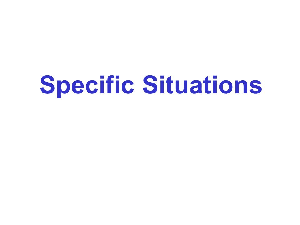 Specific Situations