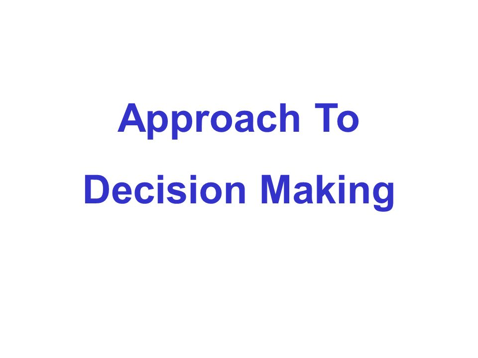 An Approach to Decision-Making in Palliative Care It helps to have a fundamental approach to guide decisions in palliative/end-of-life care A similar approach is used for virtually all clinical decisions