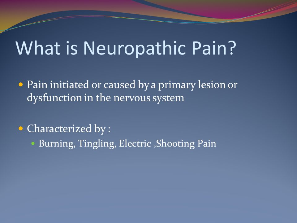 What is Neuropathic Pain.