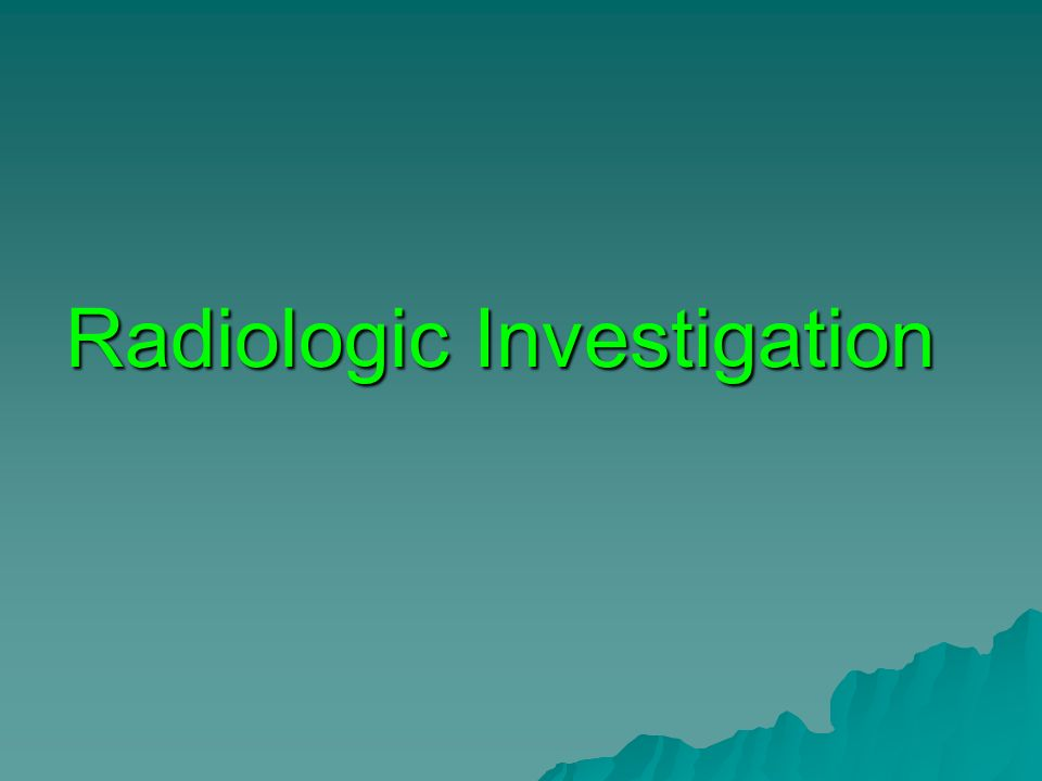 Radiologic Investigation